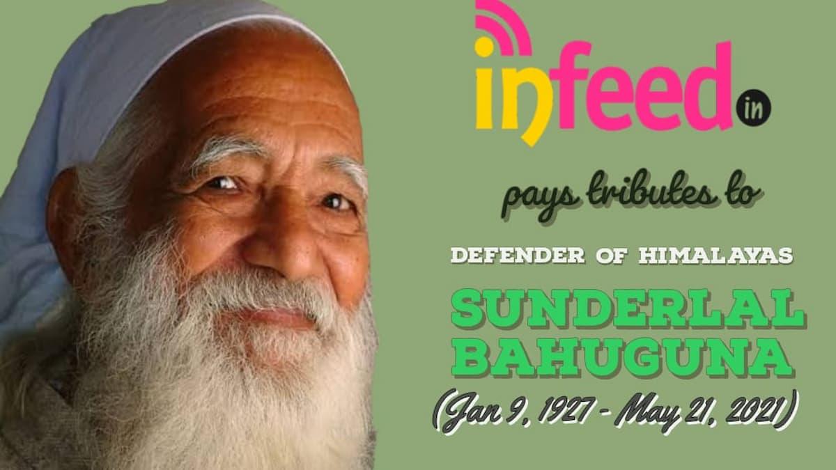 Sunderlal Bahuguna - The Defender of Himalayas